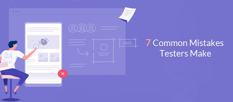 7-common-mistakes-testers-make