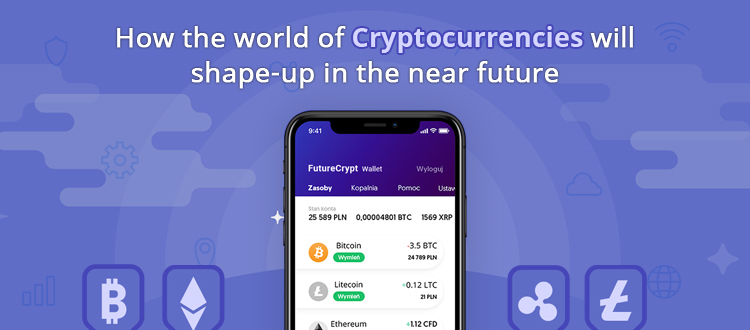 How the world of cryptocurrencies will shape up in the near future