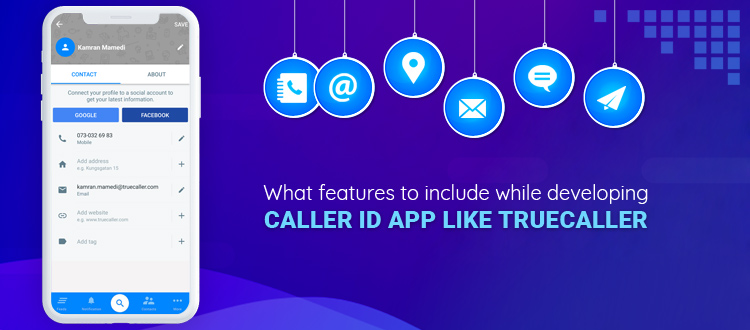 what-features-to-include-while-developing-caller-id-app-like-truecaller