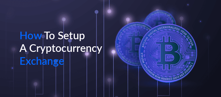 How to setup a cryptocurrency exchange