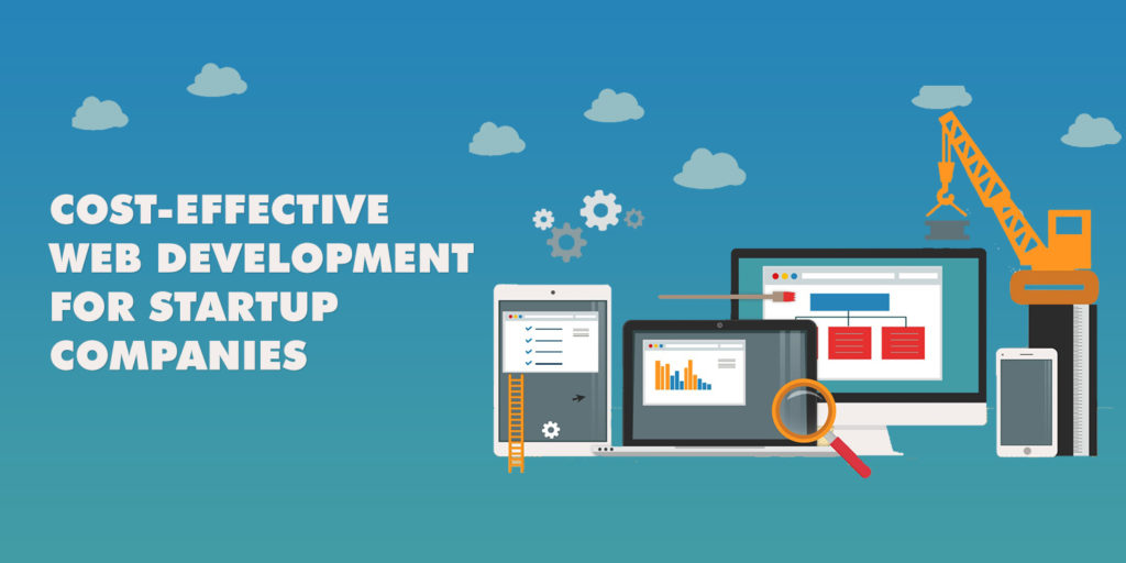 Cost Effective Web Development For Startup Companies