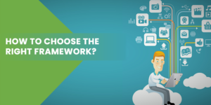 choose the right Framework